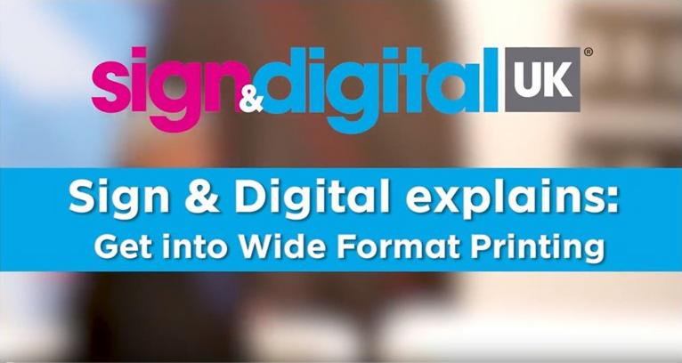 Sign & Digital Explains: Get into Wide Format Printing